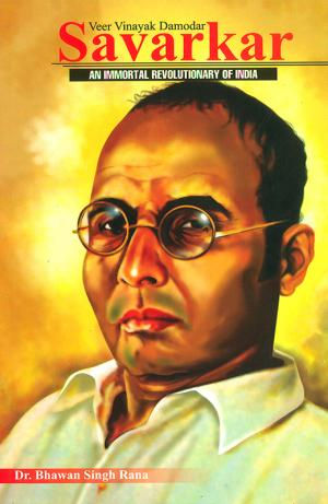 Veer Vinayak Damodar Savarkar : An Immortal Revolutionary of India - Read on ipad, iphone, smart phone and tablets.