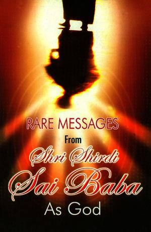 Rare Messages From Shri Shirdi Sai Baba As God - Read on ipad, iphone, smart phone and tablets.