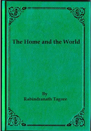 The Home and the World - Read on ipad, iphone, smart phone and tablets.