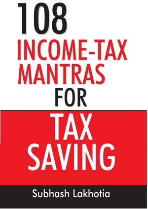 108 Incometax Mantras for Tax Saving - Read on ipad, iphone, smart phone and tablets.