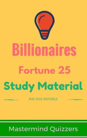 Fortune 25 World's Richest Billionaires Study Material