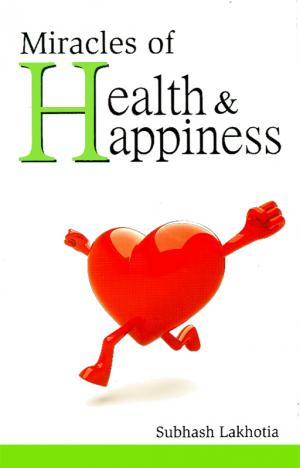 Miracles of Health and Happiness