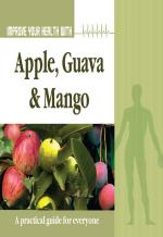 Improve Your Health With Apple, Guava and Mango - Read on ipad, iphone, smart phone and tablets