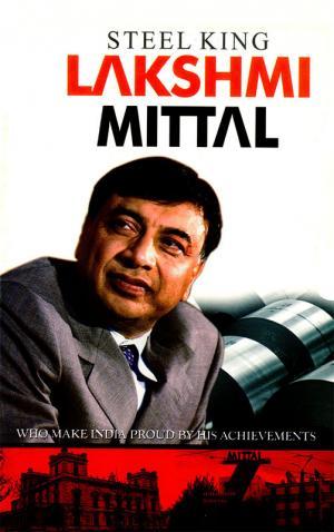 Steel King Lakshmi Mittal
