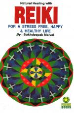 Natural Healing with Reiki for a Stress Free, Happy and Healthy Life - Read on ipad, iphone, smart phone and tablets