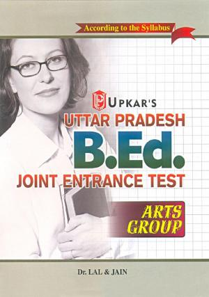 Uttar Pradesh B.Ed. Joint Entrance Test (Arts Group) - Read on ipad, iphone, smart phone and tablets.