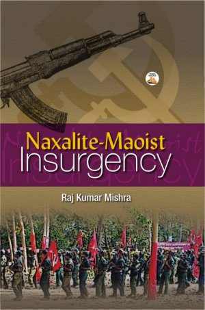 Naxalite Maoist Insurgency - Read on ipad, iphone, smart phone and tablets.