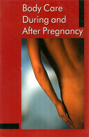 Body Care During and After Pregnancy