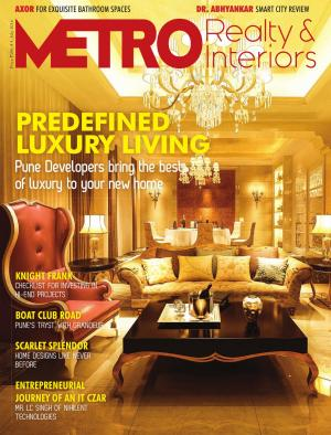 Metro Realty & Interiors, July Issue 2016