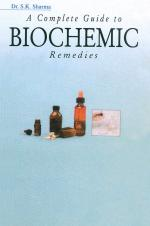 A Complete Guide To Biochemic Remedies: Based on Dr. Schussler's Theory of 12-Tissue Remedies - Read on ipad, iphone, smart phone and tablets
