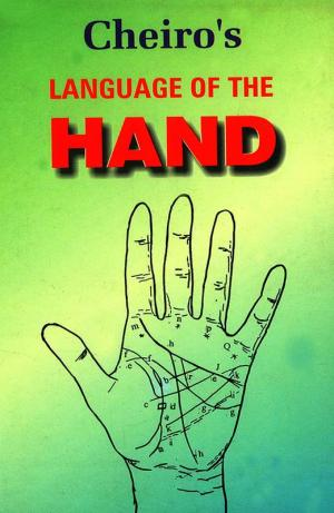 Cheiro's Language of Hand : Palmistry