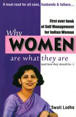 Why Women are What they are : The Pioneering Book on Self Managementfor Women of India - Read on ipad, iphone, smart phone and tablets