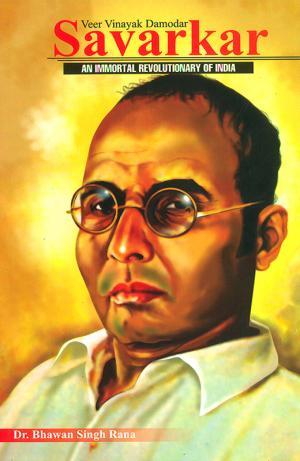 Veer Vinayak Damodar Savarkar : An Immortal Revolutionary of India