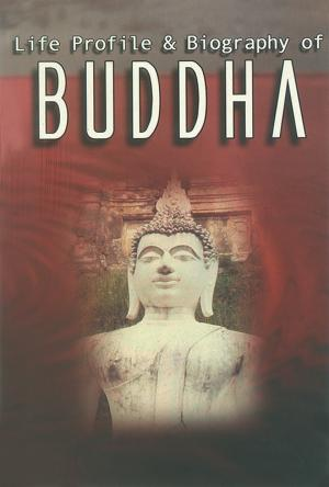 Life Profile and Biography of Buddha