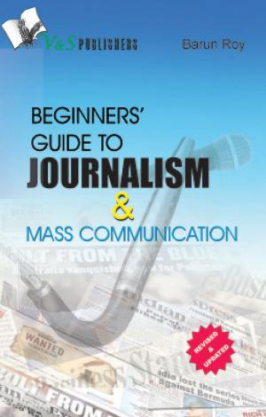BEGINNERS' GUIDE TO JOURNALISM & MASS COMMUNICATION