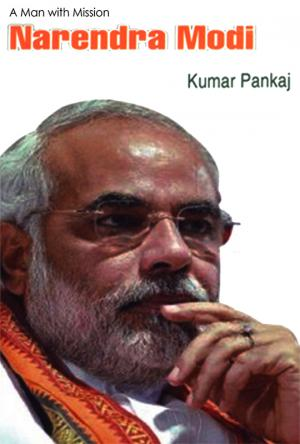 A Man With Mission : Narendra Modi