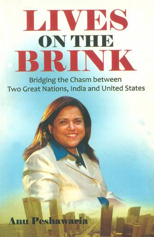 Lives on the Brink : Bridging the Chasm between Two Great Nations, India and United States