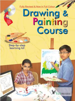DRAWING & PAINTING COURSE VOLUME - II (FREE Watercolours & Paintbrush)
