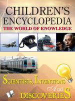 CHILDREN'S ENCYCLOPEDIA - SCIENTISTS, INVENTIONS AND DISCOVERIES - Read on ipad, iphone, smart phone and tablets