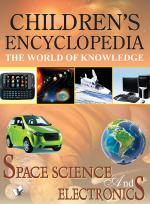CHILDREN'S ENCYCLOPEDIA - SPACE, SCIENCE AND ELECTRONICS - Read on ipad, iphone, smart phone and tablets