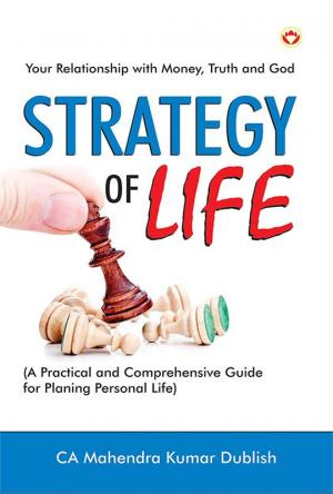 Strategy of Life : Your Relationship with Money, Truth and God