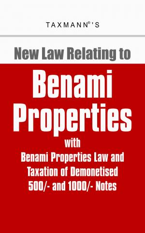 New Law Relating to Benami Properties with Benami Properties Law and Taxation of Demonetised 500/- and 1000/- Notes