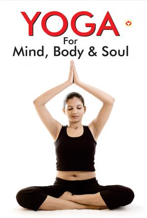 Yoga for Mind, Body & Soul