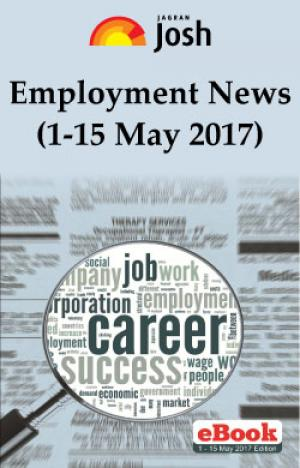 Employment News (1 - 15 May 2017) e-Book Edition