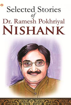 Selected Stories of Dr. Ramesh Pokhriyal 'Nishank'