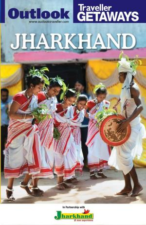 Outlook Traveller Getaways - Jharkhand Book