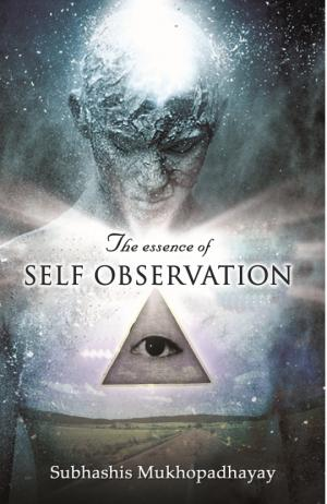 The essence of self Observation