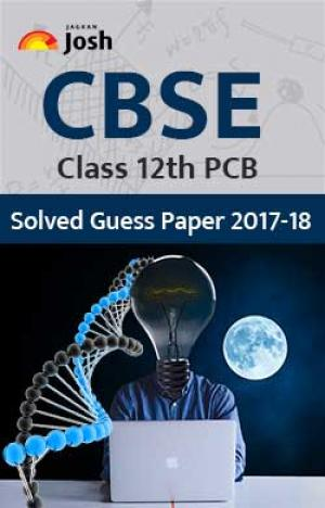 CBSE Class 12th PCB Solved Guess Paper 2017-18 ebook