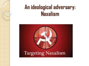 An Ideological adversary- Naxalism