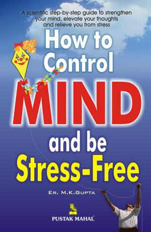 How To Control Your Mind & Be Stressfree - Read on ipad, iphone, smart phone and tablets.