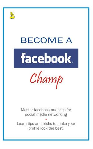 Become A Facebook Champ - Read on ipad, iphone, smart phone and tablets.