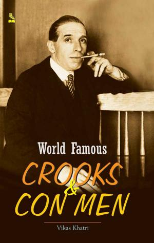 World Famous  Crooks And Con Men