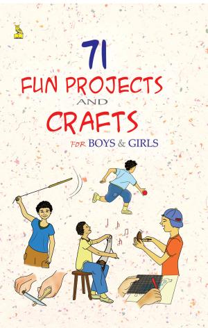 71 Fun Projects & Crafts For Boys Girls - Read on ipad, iphone, smart phone and tablets.