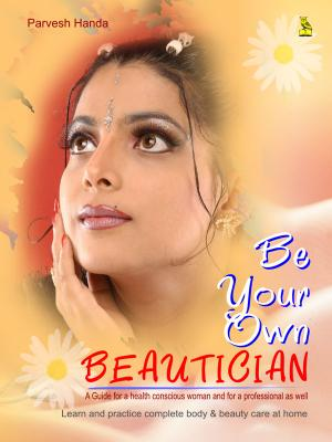 BE YOUR OWN BEAUTICIAN - Read on ipad, iphone, smart phone and tablets.
