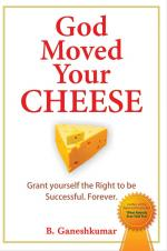 GOD MOVED YOUR CHEESE - Read on ipad, iphone, smart phone and tablets.