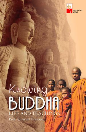 KNOWING BUDDHA : LIFE AND TEACHINGS