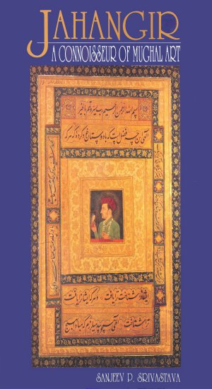 Jahangir : A Connoisseur of Mughal Arts - Read on ipad, iphone, smart phone and tablets.