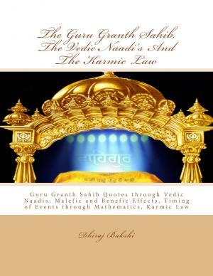 The Guru Granth Sahib, The Vedic Naadi's and The Karmic Law - Read on ipad, iphone, smart phone and tablets.