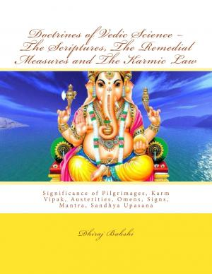 Doctrines of Vedic Science – The Scriptures, The Remedial Measures and The Karmic Law - Read on ipad, iphone, smart phone and tablets.