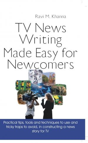 TV Newswriting Made Easy for nEwcomers - Read on ipad, iphone, smart phone and tablets.