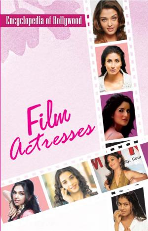 Encyclopedia of Bollywood–Film Actresses