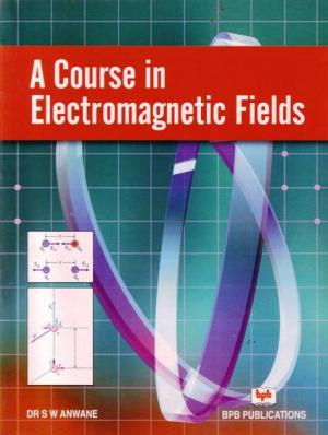 A Course in Electromagnetic Fields