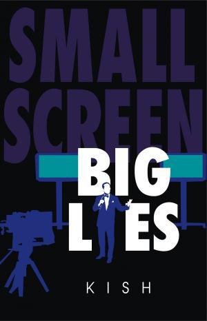 Small Screen Big Lies