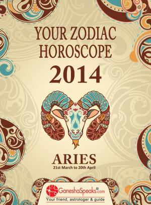 ARIES - YOUR ZODIAC HOROSCOPE 2014