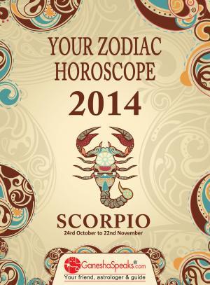SCORPIO - YOUR ZODIAC HOROSCOPE 2014
