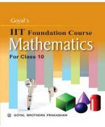 Goyal's I I T  FOUNDATION COURSE MATHEMATICS - Read on ipad, iphone, smart phone and tablets.